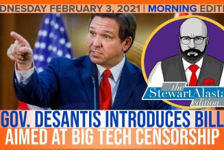 GOV. DeSANTIS INTRODUCES BILL AIMED AT BIG TECH CENSORSHIP | The Stewart Alastair Edition
