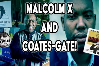 Malcolm X and Coates-Gate (Revealed)!