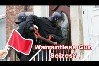 Police Can Seize Guns From Your Home W/O A Warrant?: Red Flag Laws Head to the Supreme Court