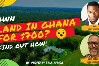 Property Talk Africa: Find Out How You Can Own Land In Ghana For $700.00