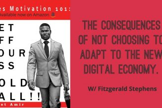 The Consequences Of Not Choosing To Adapt To The New Digital Economy w/ Fitzgerald Stephens