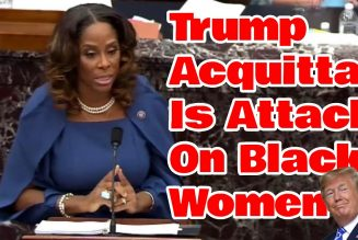 Trump's Impeachment Acquittal is now being called an attack on Black Women!!!