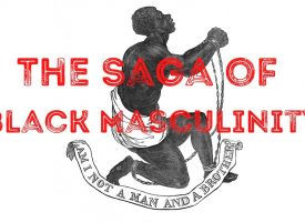 Alpha Delusions & Toxic Outcomes: The Saga of Black Masculinity