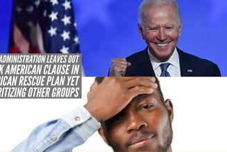 Biden Admin. Leaves Out Black American Clause In American Rescue Plan Yet Prioritizing Other Groups