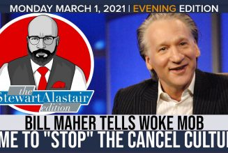 BILL MAHER TELLS WOKE MOB TIME TO STOP THE CANCEL CULTURE | The Stewart Alastair Edition