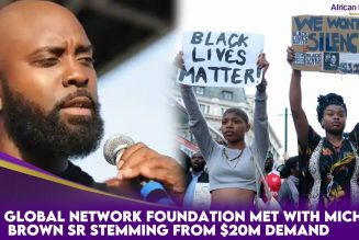 BLM Global Network Foundation Met With Michael Brown Sr Stemming From $20M Demand