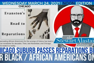CHICAGO SUBURB PASS REPARATIONS BILL FOR BLACK AFRICAN AMERICANS ONLY | The Stewart Alastair Edition