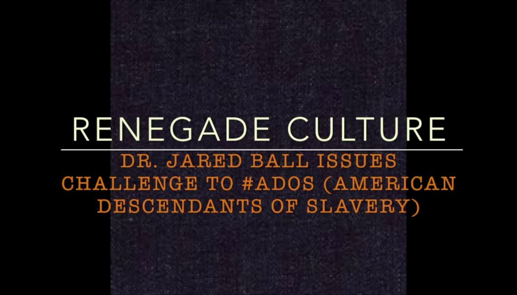 Dr. Jared Ball Issues Challenge to #ADOS (Classic Throwback)