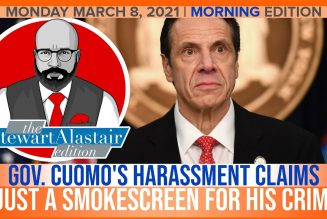 GOV. CUOMO HARASSMENT CLAIMS IS JUST A SMOKESCREEN FOR HIS CRIMES | The Stewart Alastair Edition