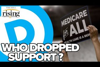 Ryan Grim: Meet The Dems Who DROPPED Medicare For All Support