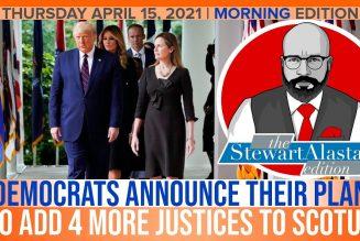 DEMOCRATS ANNOUNCE THEIR PLAN TO ADD 4 MORE JUSTICES TO SCOTUS | The Stewart Alastair Edition