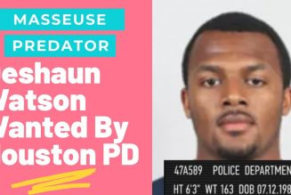 Deshaun Watson is in Big, Big, Big trouble with Houston police now.