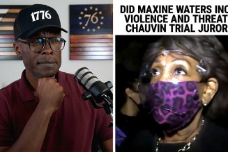 Did Maxine Waters Incite Violence And Threaten Chauvin Jurors?