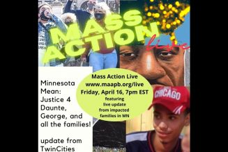 Mass Action Live – Justice 4 Daunte, George, and all the families – live update from Twin Cities