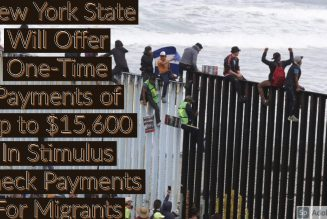 New York State Will Offer One-Time Payments of Up to $15,600 In Stimulus Check Payments For Migrants
