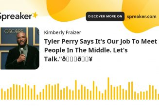"""Tyler Perry Says It's Our Job To Meet People In The Middle. Let's Talk.""""😒🔥"""