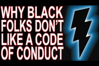 Why Most Black People Will Reject A Code of Conduct