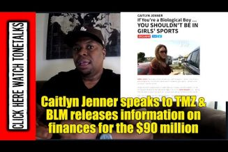 Caitlyn Jenner speaks to TMZ & BLM releases information on finances for the $90 million