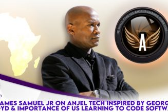 James Samuel Jr On Anjel Tech Inspired By George Floyd & Importance Of Us Learning To Code Software