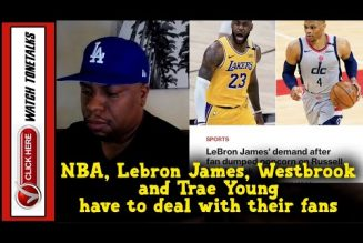 NBA, Lebron James, Westbrook and Trae Young have to deal with their fans