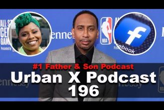 Urban X Podcast 196: BLM Founder steps down, Stephen A. Smith responds, Facebook changes policy
