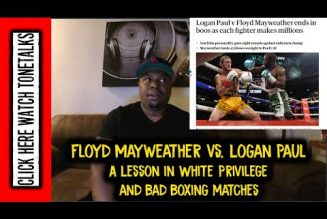 Floyd Mayweather vs. Logan Paul – A Lesson in White Privilege and Bad Boxing Matches