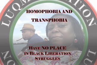 Homophobia and Transphobia Have NO PLACE in Black Liberation Struggles