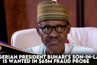 Nigerian President Buhari's Son-In-Law Is Wanted In $65m Fraud Probe