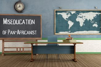 The Miseducation of Pan-Africanist