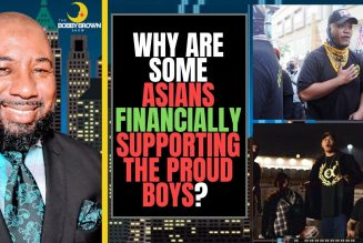 Why Are Some Asians Financially supporting the proud boys?