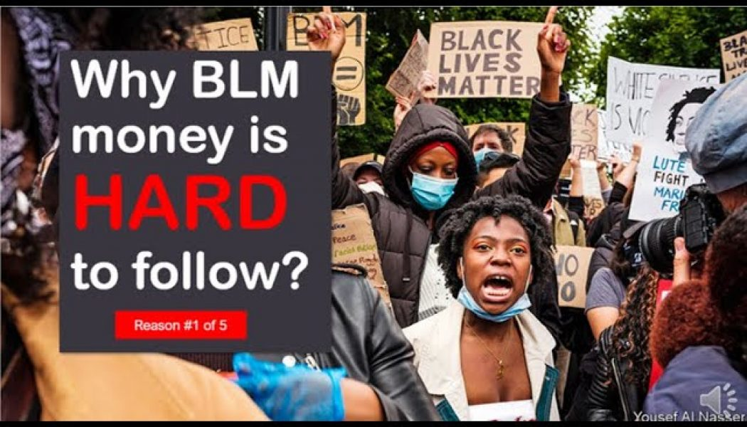 Why BLM money is hard to follow?  (Reason #1 of 5)