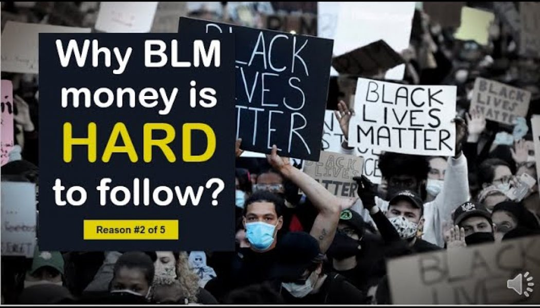 Why BLM money is hard to follow? (Reason #2 of 5)