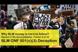 Why BLM money is hard to follow? Reason 3: No Accountability – Factor 4: 501(c)(3) Deception