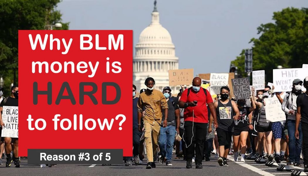 Why BLM money is hard to follow? (Reason 3 of 5)