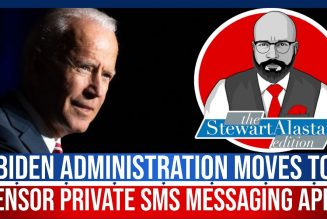 BIDEN MOVES TO CENSOR PRIVATE SMS MESSAGING APPS | The Stewart Alastair Edition
