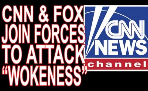"""CNN & FoxNews TeamUp To Attack The Black Agenda As """"Wokeness"""""""