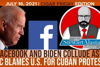 FACEBOOK AND BIDEN COLLUDE AS AOC BLAMES US FOR CUBA | The Stewart Alastair Edition