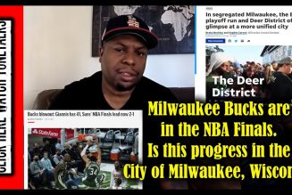 Milwaukee Bucks are in the NBA Finals. Is this progress in the City of Milwaukee, Wisconsin?