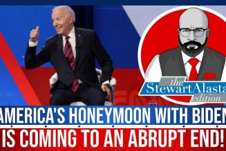 AMERICA'S HONEYMOON WITH BIDEN IS COMING TO AN ABRUPT END! | The Stewart Alastair Edition