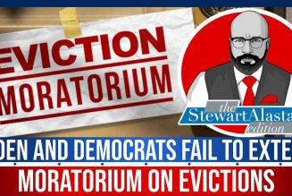 BIDEN AND DEMOCRATS FAIL TO EXTEND MORATORIUM ON EVICTIONS | The Stewart Alastair Edition