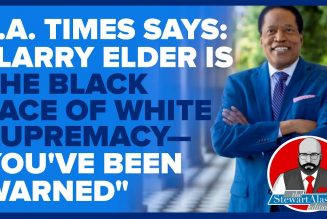 """L.A. TIMES """"LARRY ELDER IS THE BLACK FACE OF WHITE SUPREMACY 