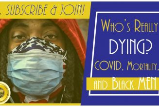 Who's Really Dying? COVID, Mortality, and Black MEN