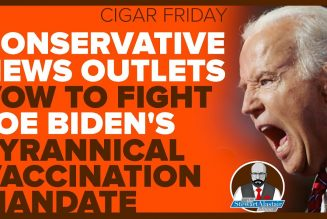 CONSERVATIVE NEWS OUTLETS VOW TO FIGHT BIDEN'S MANDATE | The Stewart Alastair Edition