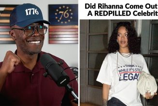 Did Rhianna Come Out As The Next REDPILLED Celebrity?