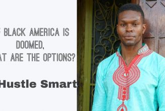 If Black America Is Doomed, What Are The Options? w/ Hustle Smart