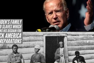 Joe Biden's Family Owned Slaves Which Explains His Disdain For Black America And Reparations