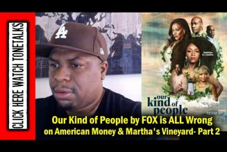 Our Kind of People by FOX is ALL WRONG on American Money & Martha's Vineyard – Part 2