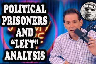 Political Prisoners, Jimmy Dore, and Left Analysis