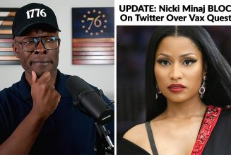 UPDATE: Nicki Minaj BLOCKED From Twitter For Questioning The Vax!