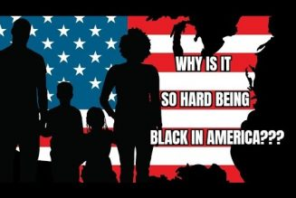 """Why it's so [HARD] Being """"BLACK"""" in AMERICA?"""